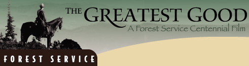 The Greatest Good: A Forest Service Centennial Film