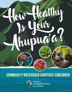 Cover of the Hawaii Conservation Alliance's Community Watershed Snapshot Project.