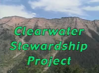 The title frame of the Clearwater Stewardship Project video. Links to the video are at the bottom of this page.